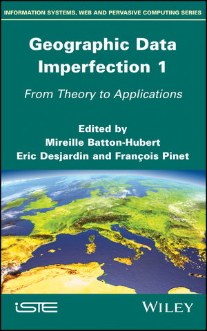 Geographic Data Imperfection 1: From Theory to Applications