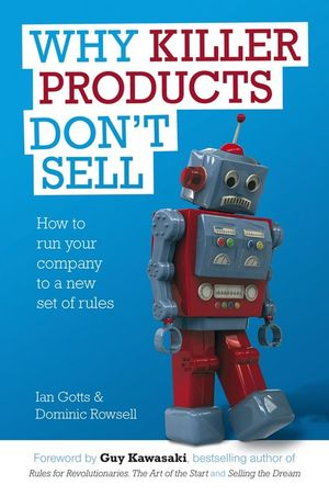 Why Killer Products Don't Sell: How to run your company to a new set of rules (1907293477) cover image