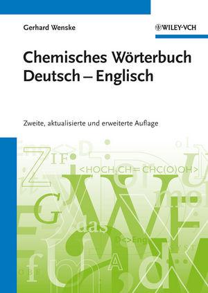Chemisches Wörterbuch Deutsch-Englisch / Dictionary of Chemistry German-English