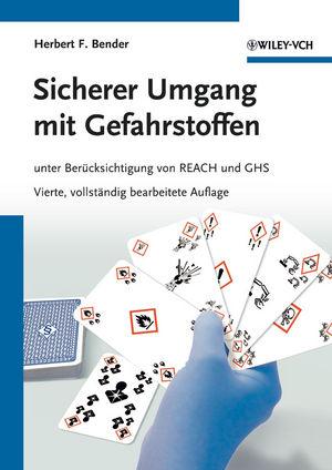 Sicherer Umgang mit Gefahrstoffen: unter Berucksichtigung von REACH und GHS, 4. Auflage