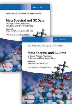 Mass Spectral and GC Data of Drugs, Poisons, Pesticides, Pollutants, and Their Metabolites, 5th Edition
