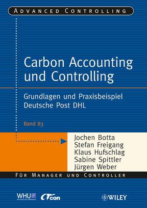 Carbon Accounting und Controlling: Grundlagen und Praxisbeispiel Deutsche Post DHL