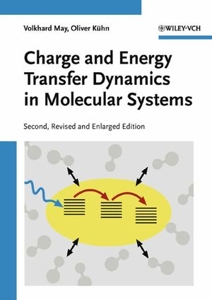 Charge and Energy Transfer Dynamics in Molecular Systems, 2nd, Revised and Enlarged Edition