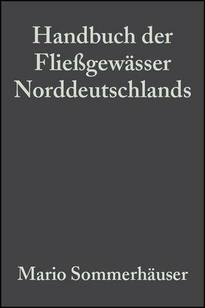 Handbuch der Fließgewässer Norddeutschlands: Typologie - Bewertung - Management - Atlas für die limnologische Praxis