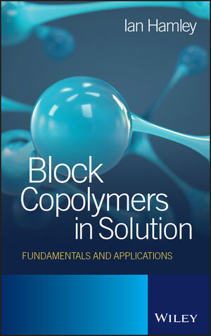 Block Copolymers in Solution: Fundamentals and Applications (0470015578) cover image