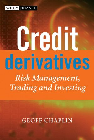 Credit Derivatives: Risk Management, Trading and Investing