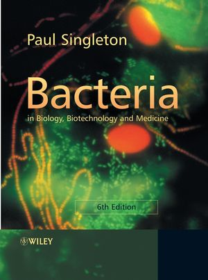 Bacteria in Biology, Biotechnology and Medicine, 6th Edition (0470090278) cover image