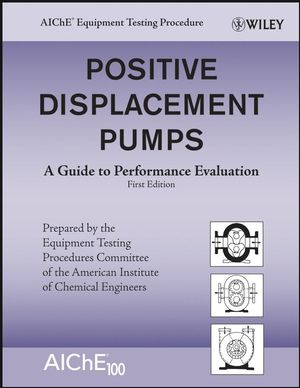 Positive Displacement Pumps: A Guide to Performance Evaluation