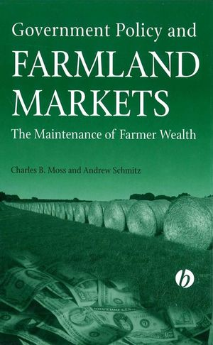 Government Policy and Farmland Markets: The Maintenance of Farmer Wealth (0470384778) cover image
