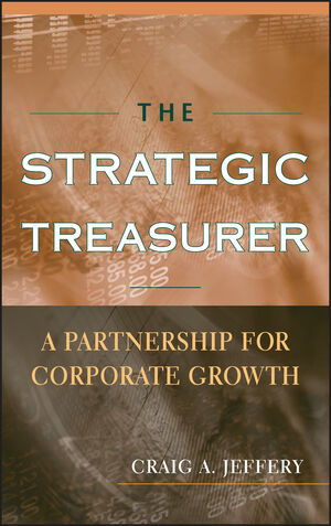 The Strategic Treasurer: A Partnership for Corporate Growth