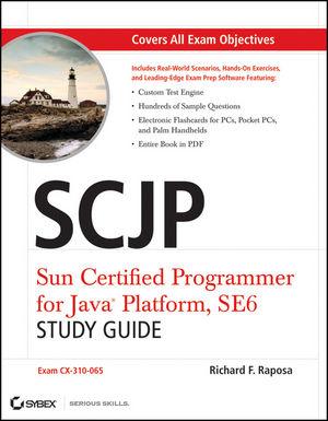 SCJP: Sun Certified Programmer for Java Platform Study Guide: SE6 (Exam CX-310-065)
