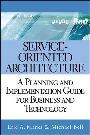 Service Oriented Architecture (SOA): A Planning and Implementation Guide for Business and Technology (0470447478) cover image