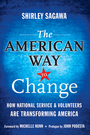 The American Way to Change: How National Service and Volunteers Are Transforming America (0470565578) cover image