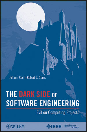 The Dark Side of Software Engineering: Evil on Computing Projects (0470597178) cover image