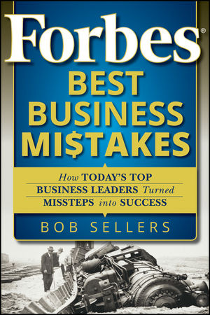 Forbes Best Business Mistakes: How Today