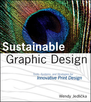 Sustainable Graphic Design: Tools, Systems and Strategies for Innovative Print Design  (0470640278) cover image