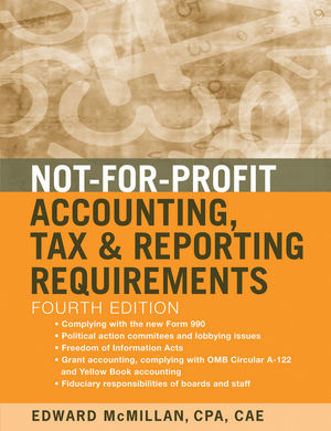 Not-for-Profit Accounting, Tax, and Reporting Requirements, 4th Edition (0470642378) cover image
