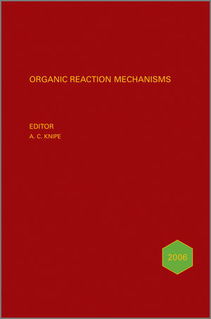 Organic Reaction Mechanisms 2006: An annual survey covering the literature dated January to December 2006 (0470669578) cover image
