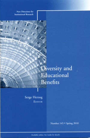 Diversity and Education Benefits: New Directions for Institutional Research, Number 145