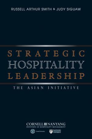 Strategic Hospitality Leadership: The Asian Initiative