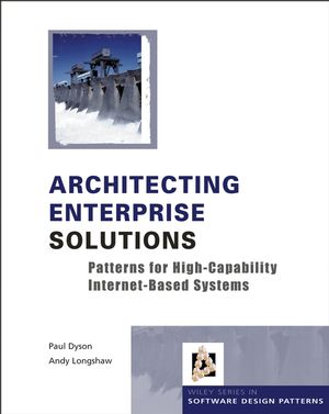 Architecting Enterprise Solutions: Patterns for High-Capability Internet-based Systems (0470855878) cover image