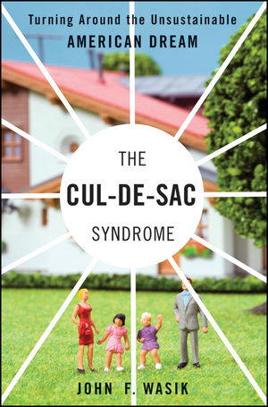 The Cul-de-Sac Syndrome: Turning Around the Unsustainable American Dream (0470885378) cover image
