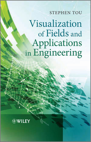 Visualization of Fields and Applications in Engineering (0470973978) cover image