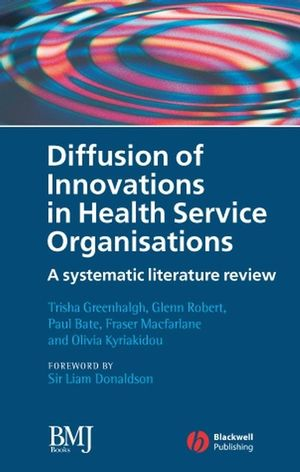 Diffusion of Innovations in Health Service Organisations: A Systematic Literature Review (0470987278) cover image