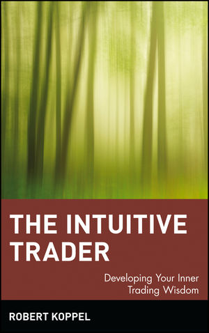 The Intuitive Trader: Developing Your Inner Trading Wisdom  (0471130478) cover image