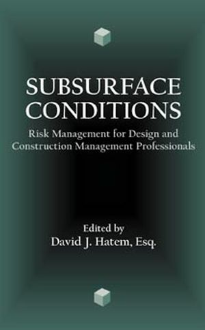 Subsurface Conditions: Risk Management for Design and Construction Management Professionals