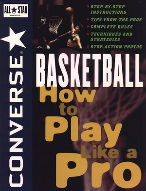 Converse All Star Basketball: How to Play Like a Pro