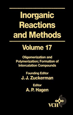 Inorganic Reactions and Methods, Volume 17, Oligomerization and Polymerization Formation of Intercalation Compounds
