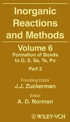 Inorganic Reactions and Methods, Volume 6, The Formation of Bonds to O, S, Se, Te, Po (Part 2)