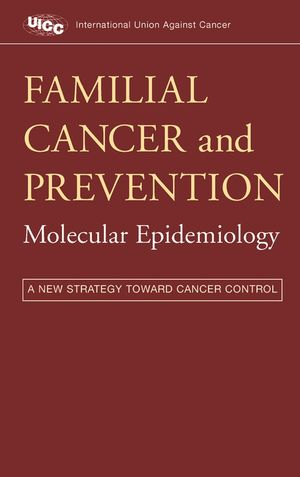 Familial Cancer and Prevention: Molecular Epidemiology: A New Strategy Toward Cancer Control