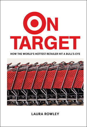 On Target: How the World's Hottest Retailer Hit a Bull's-Eye