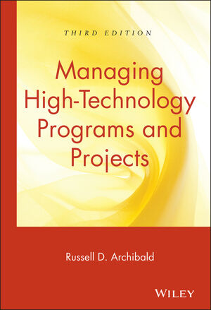 Managing High-Technology Programs and Projects, 3rd Edition