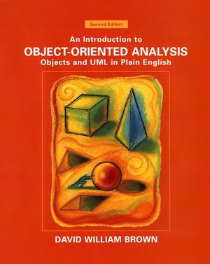 An Introduction to Object-Oriented Analysis: Objects and UML in Plain English, 2nd Edition