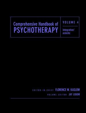 Comprehensive Handbook of Psychotherapy, Volume 4, Integrative / Eclectic