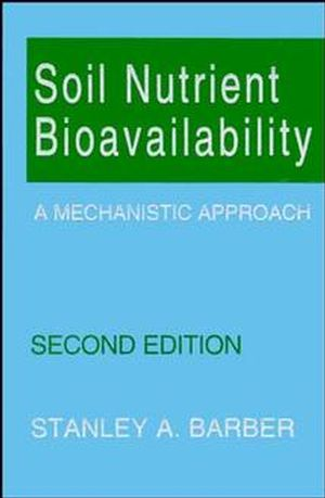 Soil Nutrient Bioavailability: A Mechanistic Approach, 2nd Edition