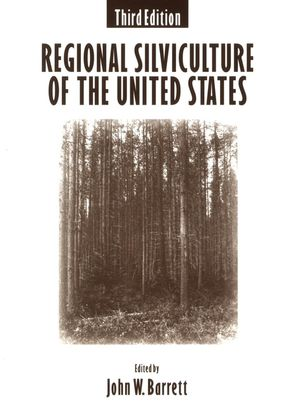 Regional Silviculture of the United States, 3rd Edition