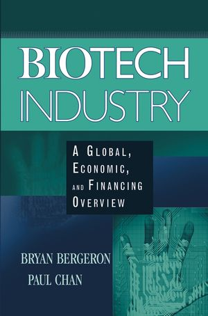 Biotech Industry: A Global, Economic, and Financing Overview (0471647578) cover image