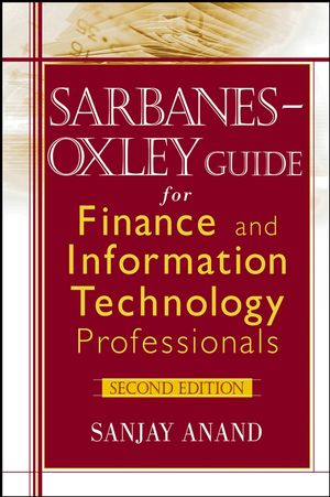 Sarbanes-Oxley Guide for Finance and Information Technology Professionals, 2nd Edition (0471927678) cover image