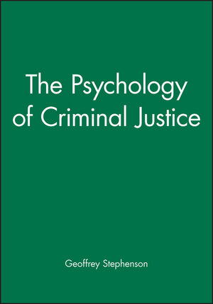 The Psychology of Criminal Justice