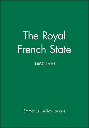 The Royal French State, 1460 - 1610
