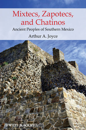 Mixtecs, Zapotecs, and Chatinos: Ancient Peoples of Southern Mexico (0631209778) cover image