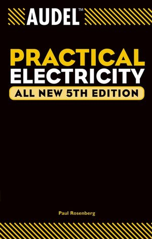 Audel Practical Electricity, All New 5th Edition (0764574078) cover image