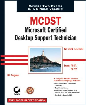 MCDST: Microsoft Certified Desktop Support Technician Study Guide: Exams 70-271 and 70-272 (0782151078) cover image