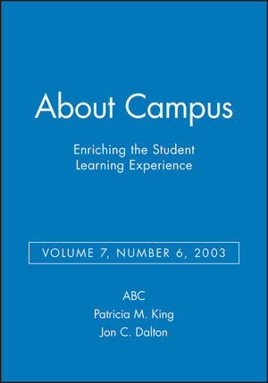 About Campus: Enriching the Student Learning Experience, Volume 7, Number 6, 2003 (0787963178) cover image