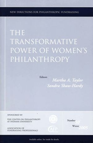 The Transformative Power of Women's Philanthropy: New Directions for Philanthropic Fundraising, Number 50