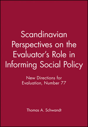 Scandinavian Perspectives on the Evaluator's Role in Informing Social Policy: New Directions for Evaluation, Number 77
